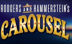 RESCHEDULED - MYT Productions: Rodgers and Hammerstein's 'Carousel'