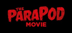 RESCHEDULED - The ParaPod Movie
